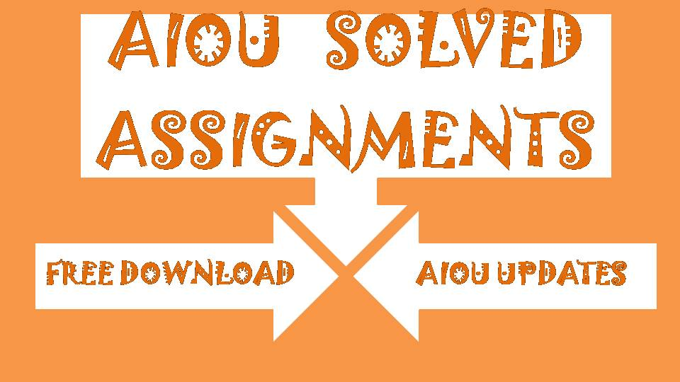 aiou solved assignments free download,Aiou Solved Assignments,Aiou Solved Assignments autumn 2016,Aiou Solved Assignments autumn 2016 free download