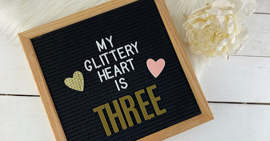 My Glittery Heart is THREE + A GIVEAWAY