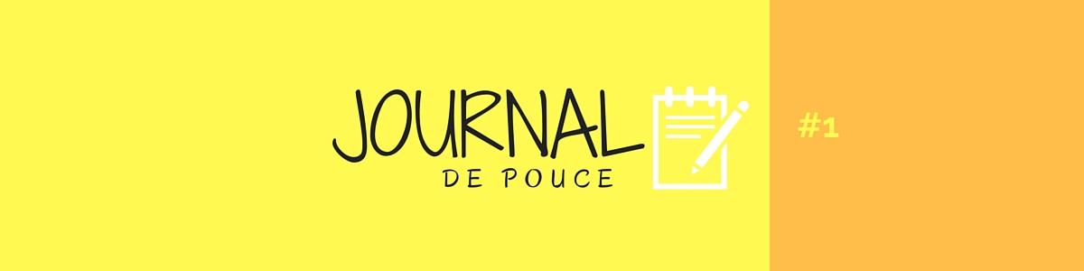Journal de pouce! #1