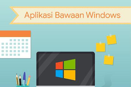 Aplikasi Bawaan Windows Terbaik di 2019