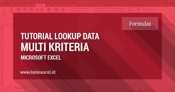 Cara Lookup Banyak Kriteria Menggunakan Rumus INDEX dan MATCH Excel