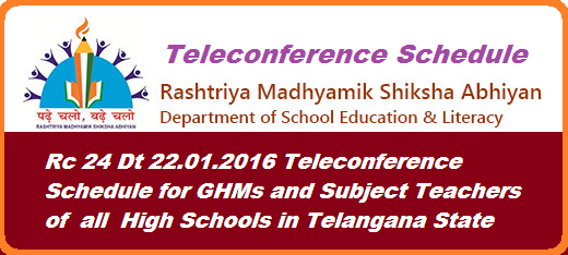 RC 24 RMSA Hyderabad Teleconference to Headmasters and Subject Teachers Shedule download TS RMSA has released teleconference to Headmasters and Subject teachers in Telangana state One day subject wise teleconference to the subject teachers and Headmasters of High Schools from 25.01.2016 onwards on if a focus on preparing children for SSC Examination and also on conduct of CCE and awarding internal marks and clarification on doubts of teachers etc-orders issued http://www.tsteachers.in/2016/01/ts-rc-24-rmsa-teleconference-hms-subject-teachers-sas-high-schools.html
