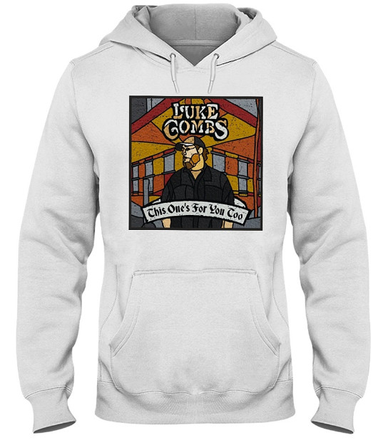 Luke Combs This One's For You Too T Shirt, Luke Combs This One's For You Too Hoodie, Luke Combs This One's For You Too Sweatshirt