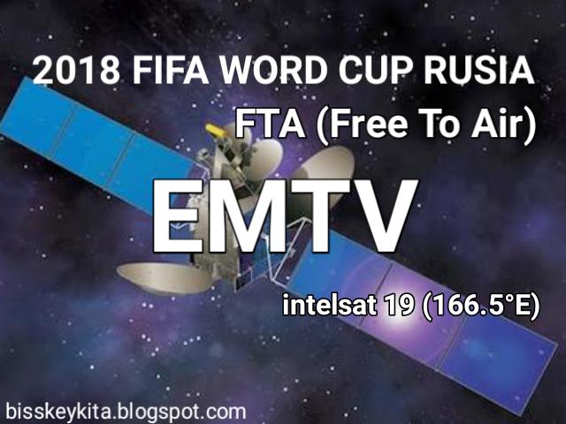 EMTV, Chanel Piala Dunia 2018 Gratis FTA (Free To Air)