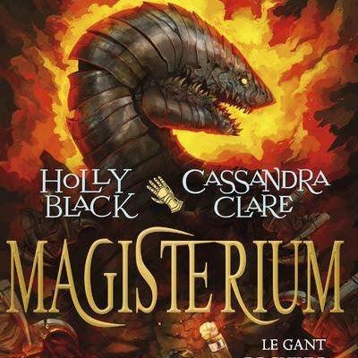 Magisterium, tome 2 : Le gant de cuivre de Cassandra Clare et Holly Black