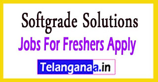 Softgrade Solutions Recruitment 2017 Jobs For Freshers Ap
