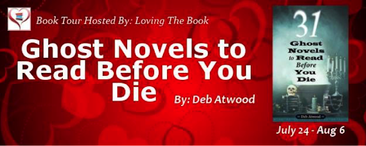 Book tour: Ghost Novels to Read Before You Die by Deb Atwood