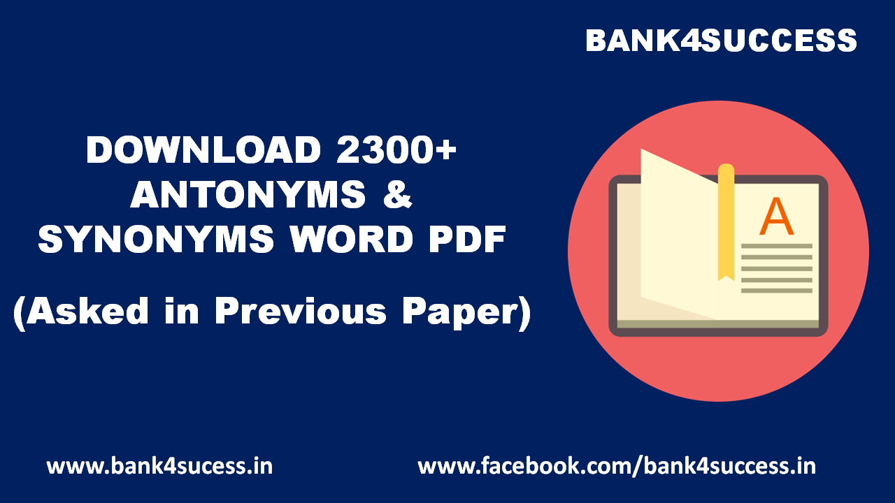 Download 2300+ Antonyms and Synonyms Word from Previous Year