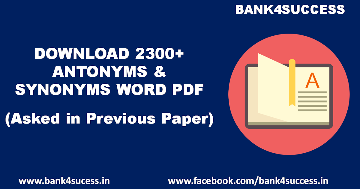 Download 2300+ Antonyms and Synonyms Word from Previous Year Papers