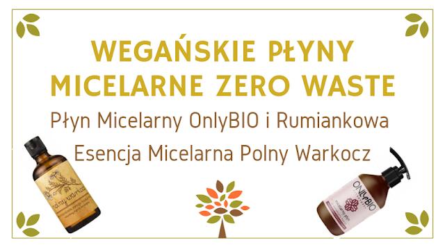 http://www.happyrabbitblog.pl/2019/02/dwa-weganskie-plyny-micelarne-zero-waste.html