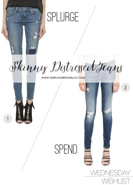 WEDNESDAY WISHLIST: Skinny Distressed Jeans