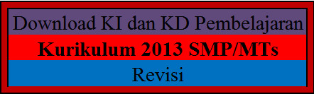 Download Ki Dan Kd Kurikulum 2013 Smp/Mts Revisi