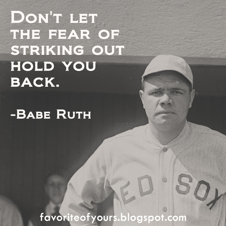 Favorite Of Yours Quotes By Babe Ruth