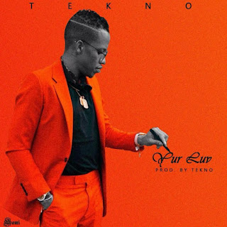 "New Song: Tekno – ""Yur Luv"" 