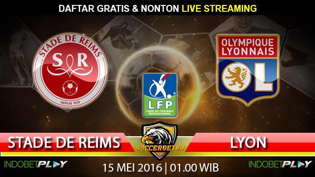 Prediksi Stade de Reims vs Lyon 15 Mei 2016 (Liga Perancis)