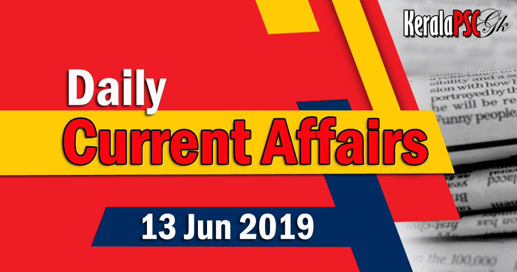 Kerala PSC Daily Malayalam Current Affairs 13 Jun 2019