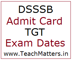 image : DSSSB TGT Admit Card 2018 Exam Dates  @ TeachMatters