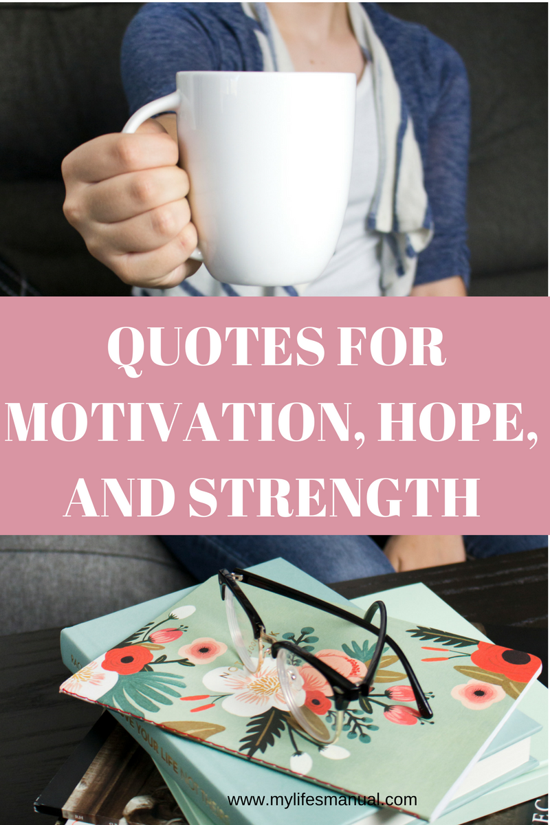 Inspirational Quotes For Motivation Hope And Strength Mylifesmanual