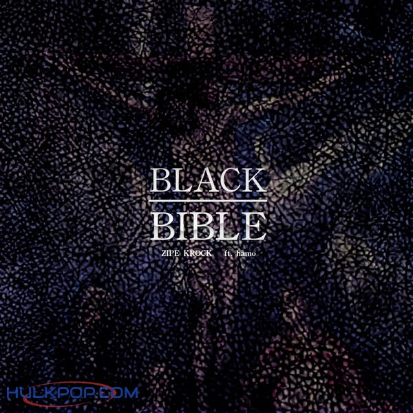 ZIPE KROCK – Black Bible (feat. hamo) – Single