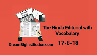 The Hindu Editorial With Important Vocabulary(17-8-18)-Dream Big Institution