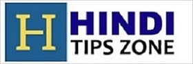 Hindi Tips Zone - Find Thousands of Tips In Hindi !