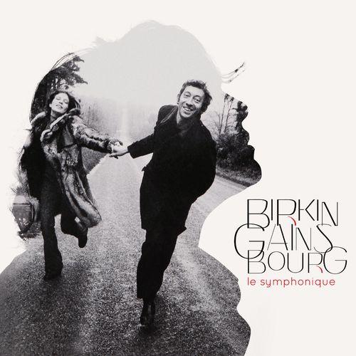 """Birkin / Gainsbourg : Le symphonique."""""""
