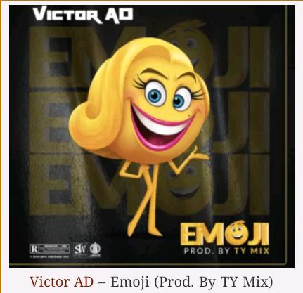 Victor AD – Emoji (Prod. By TY Mix)