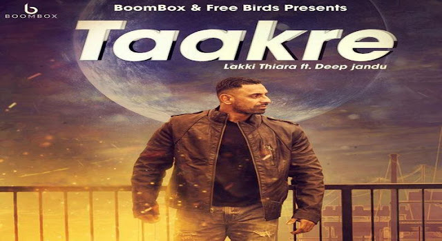 Taakre Lyrics - Lakki Thiara ft Deep Jandu | Punjabi Song