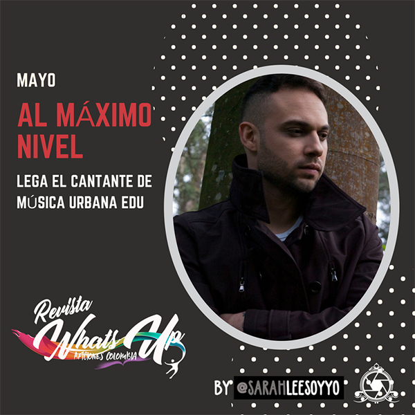 Al-Máximo-Nivel-cantante-música-urbana-Edu