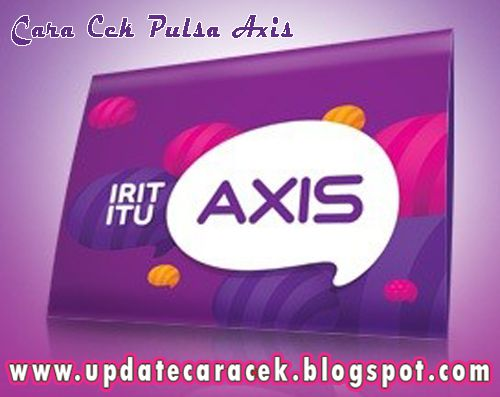 gambar Cara Cek Pulsa Axis Terbaru