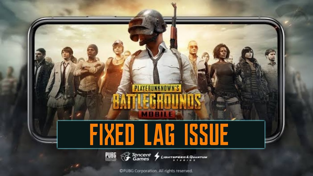Fix lag and Improve FPS of PUBG on Android device