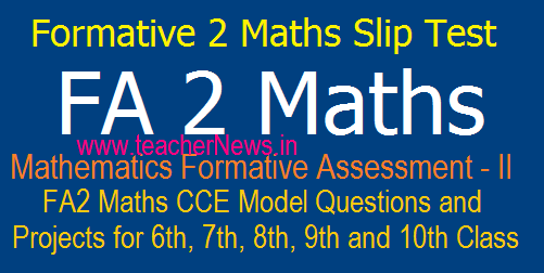 Formative 2/ FA 2 Maths Question Papers, Projects Works 6th, 7th, 8th, 9th, 10th Class Formative 2 Mathematics Slip Test