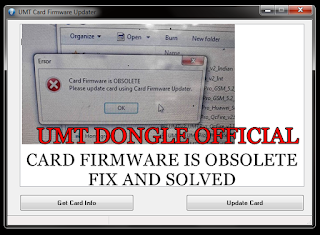 UMT DONGLE ERROR CARD FIRMWARE IS OBSOLETE