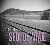 Daniel Cros, Sed de viaje