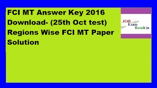 FCI MT Answer Key 2016 Download- (25th Oct test) Regions Wise FCI MT Paper Solution