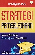 Strategi Pembelajaran – Menuju Efektivitas Pembelajaran di Abad Global