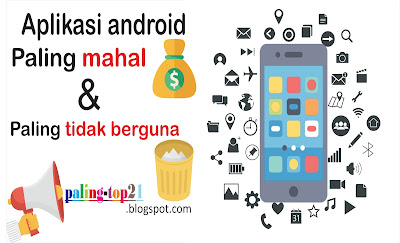 App Android Paling Mahal