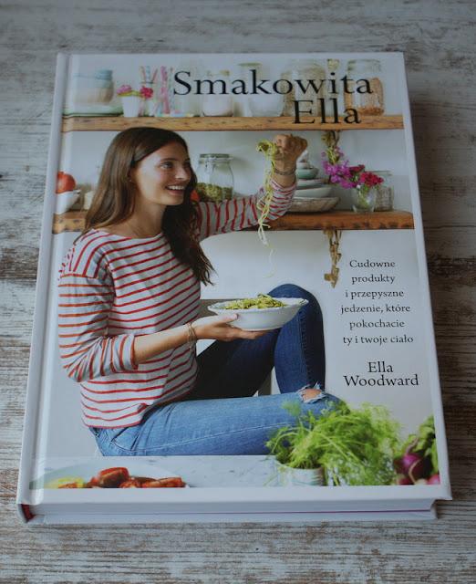 Smakowita Ella,Ella Woodward,Deliciously Ella,Wydawnictwo Znak,