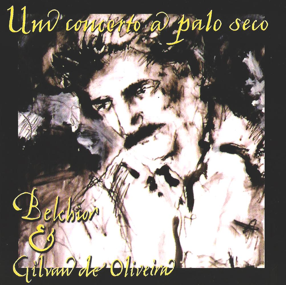 Belchior & Gilvan de Oliveira - Um Concerto A Palo Seco [1974]