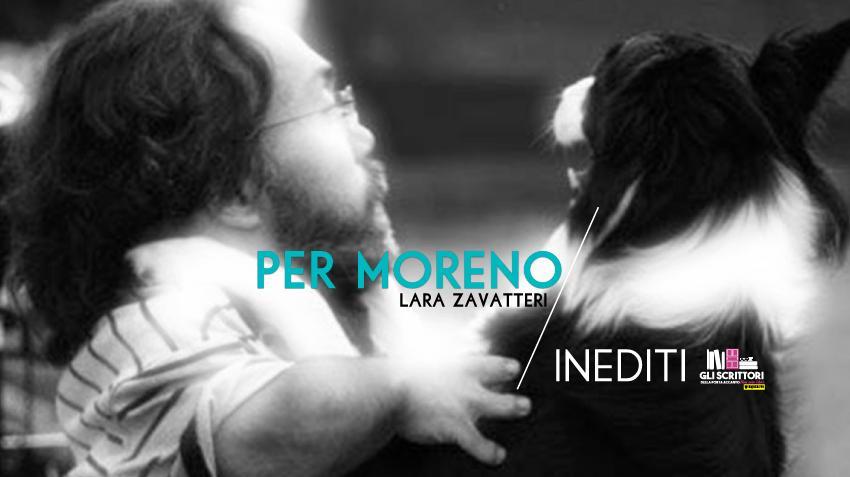 Per Moreno, poesia di Lara Zavatteri