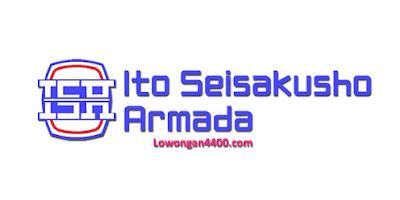Lowongan PT Ito Seisakusho Armada Tambun 2021