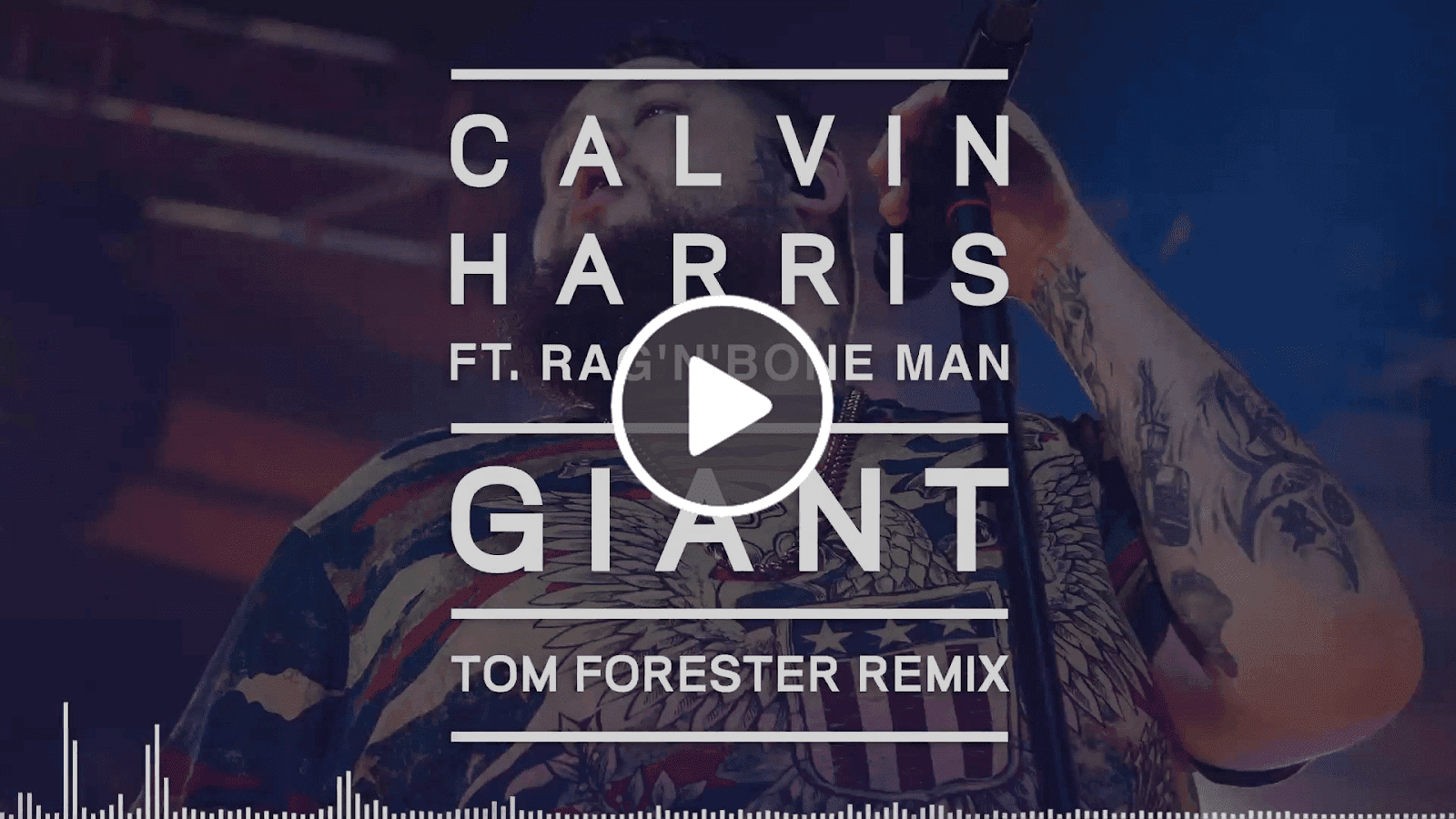 Calvin Harris ft  Rag'n'Bone Man – Giant (Tom Forester Remix