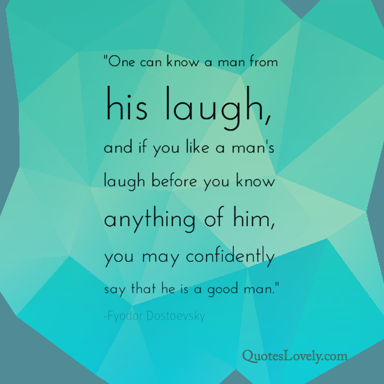 One can know a man from his laugh