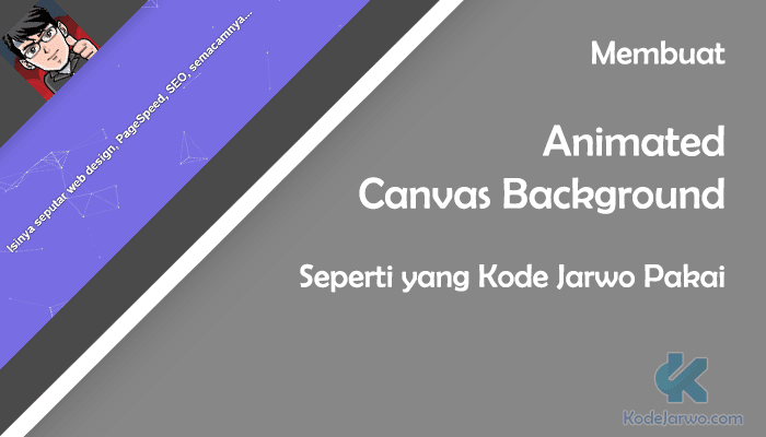 Animated Canvas Background Kode Jarwo