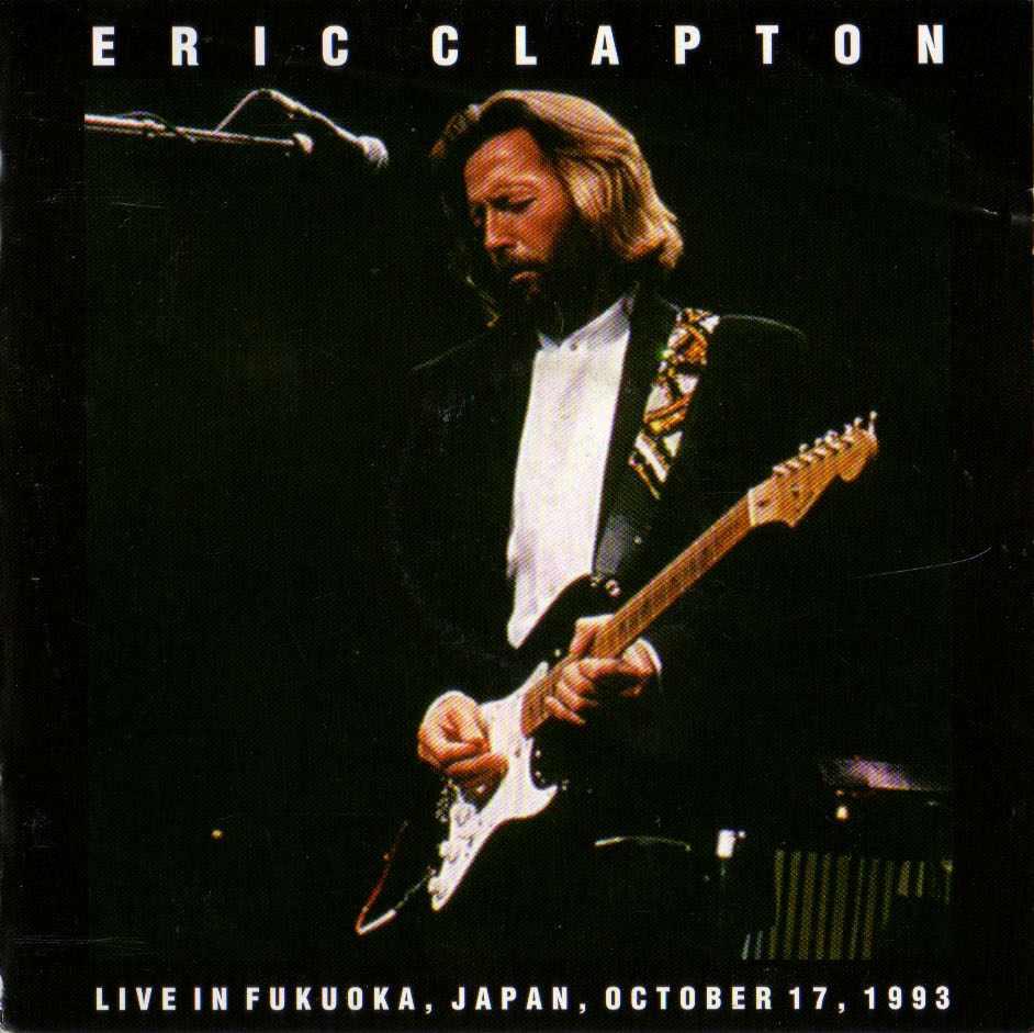 Cocaine Live Eric Clapton: Bootleg Addiction: Eric Clapton: Live In Fukuoka 1993