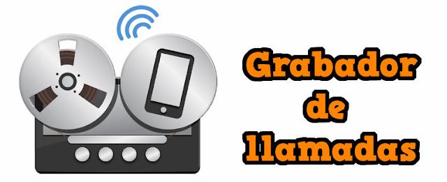 Cómo grabar llamadas en Android con Call Recorder - Configura en cualquier móvil