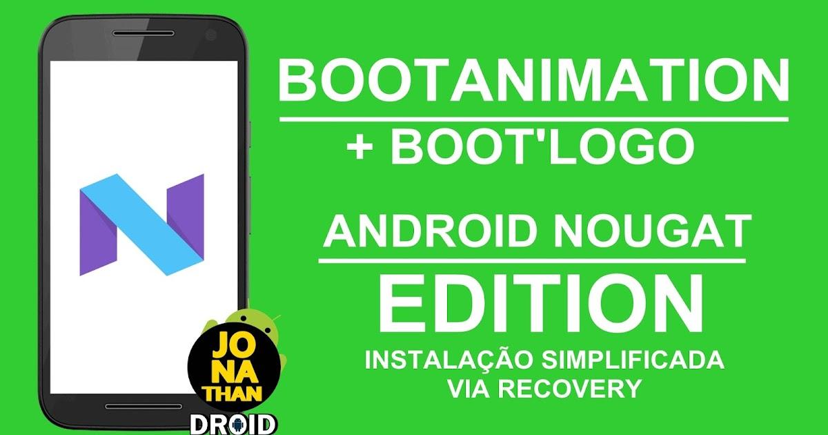 Nova Bootanimation Amp Bootlogo Android Nougat Edition