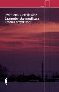 (519) Czarnobylska modlitwa. Kronika przyszłości