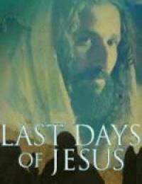 Last Days of Jesus | Bmovies