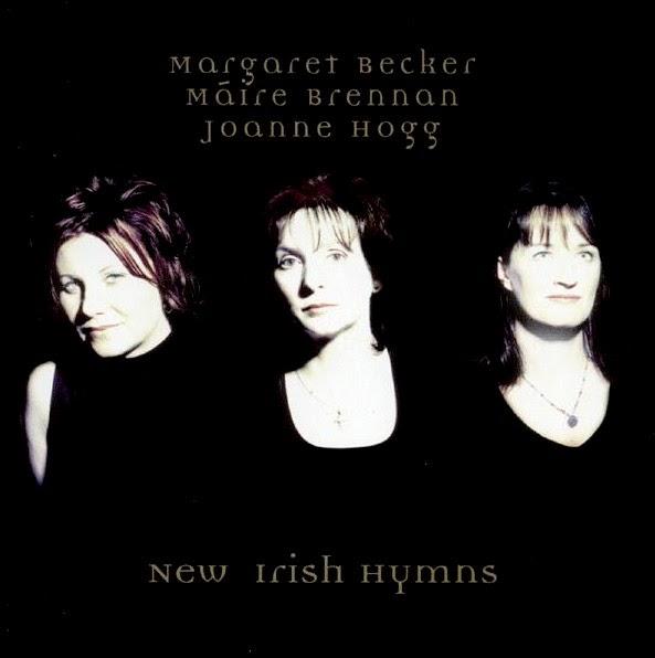 Margaret Becker, Maire Brennan, Joanne Hogg - New Irish Hymns (2001)